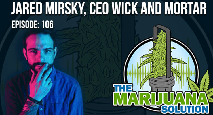 Jared Mirsky CEO Wick and Mortar